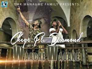 Chege - Waache Waoane ft Diamond Platnumz